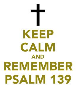 keep-calm-and-remember-psalm-139